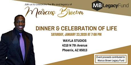 Marcus Brown Legacy Fund Dinner & Celebration of Life tickets