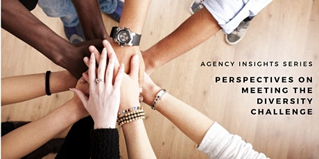 Agency Insight Series – Perspectives on Meeting the Diversity Challenge  tickets