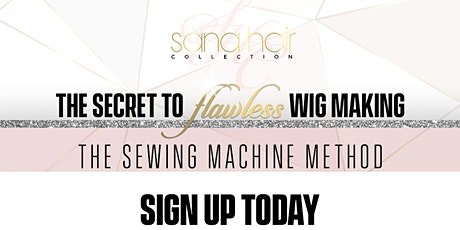 The Secret to Flawless Wig Making The Sewing Machine Method tickets