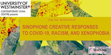 Sinophone creative responses to Covid-19, racism, and xenophobia tickets