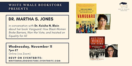 "Book Talk: ""Vanguard,"" Dr. Martha S. Jones (w/ Dr. Keisha N. Blain) tickets"
