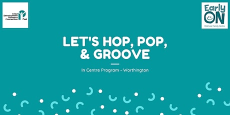 IN CENTRE PROGRAM - Let's Hop, Pop, and Groove (birth to 6 years) tickets