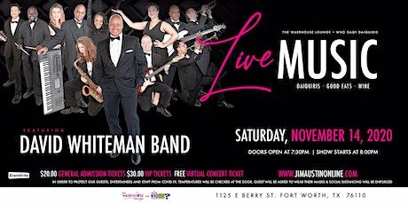 DAVID WHITEMAN BAND - VIRTUAL & LIVE  CONCERT - 11/14/2020 tickets