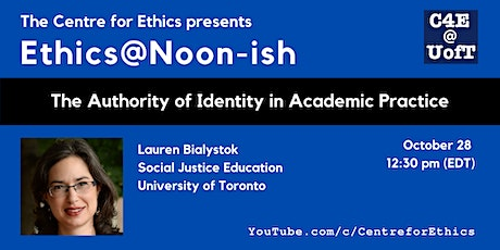 The Authority of Identity in Academic Practice (Ethics@Noon-ish) tickets