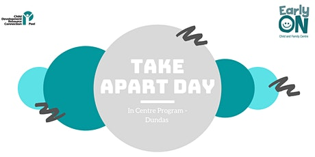 IN CENTRE PROGRAM - Take Apart Day (Birth to 6 years) tickets
