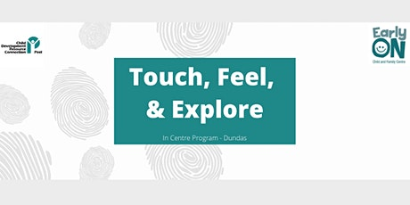 IN CENTRE PROGRAM - Touch, Feel, Explore (birth to 6 years) tickets