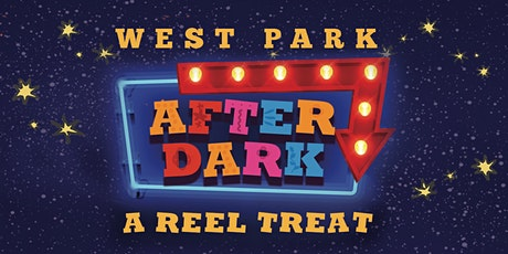 """West Park After Dark"" Drive-In Movie:  A Reel Treat! tickets"