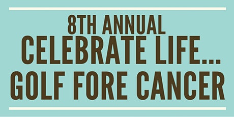 Celebrate Life... Golf FORE Cancer tickets