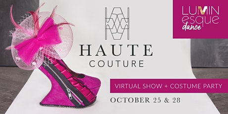 Haute Couture (Virtual Show + Costume Party) - WEDNESDAY tickets