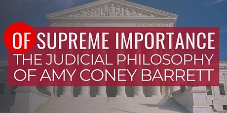 Of Supreme Importance: The Judicial Philosophy of Amy Coney Barrett tickets