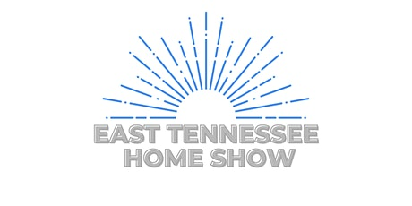East Tennessee Spring Home Show tickets