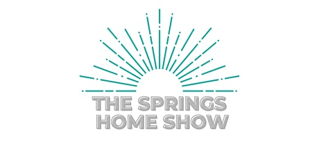 The Springs Spring Home Show tickets