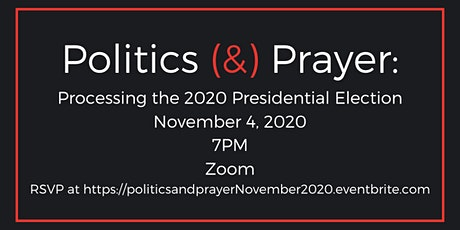 Politics (&) Prayer: Processing the 2020 Presidential Election billets