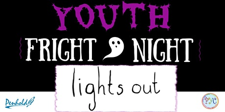 "Penhold Youth Fright Night Movie - ""Lights Out"" tickets"