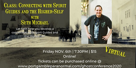 CLASS: Connecting Spirit Guides and the Higher Self with Seth Michael tickets