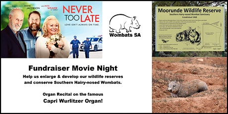 Wombats SA Fundraiser Movie Night - Never Too Late tickets