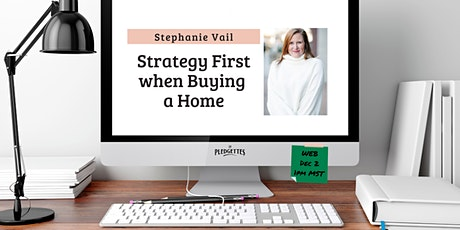 Strategy First when Buying a Home with Stephanie Vail