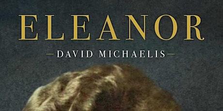 "Authors Group Virtually Presents David Michaelis ""Eleanor"" tickets"