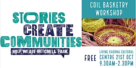 Coil Basketry | Help Weave Mitchell Park | Living Kaurna Cultural Centre tickets