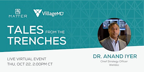 Tales from the Trenches: Dr. Anand Iyer, Chief Strategy Officer of Welldoc tickets