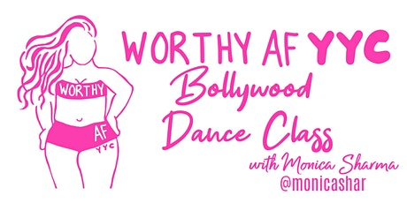 Worthy AF YYC Bollywood Dance Class tickets
