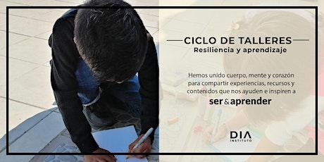 Ciclo de talleres Resiliencia y Aprendizaje. boletos