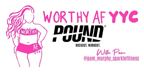 Worthy AF YYC Pound Class tickets