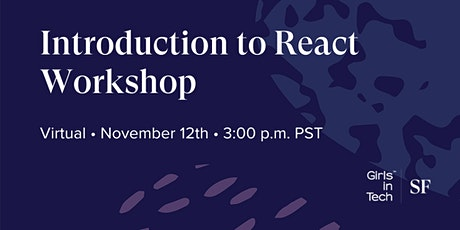 Girls in Tech SF Workshop: Introduction to React tickets