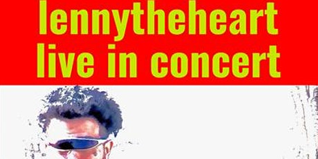 lennytheheart live in concert! tickets