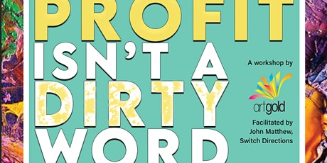 Profit Isn't a Dirty Word tickets