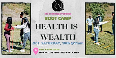 HEALTH IS WEALTH = Boot camp tickets