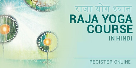 RAJA YOGA FULL COURSE IN HINDI (Onsite OR Online available with RSVP) tickets