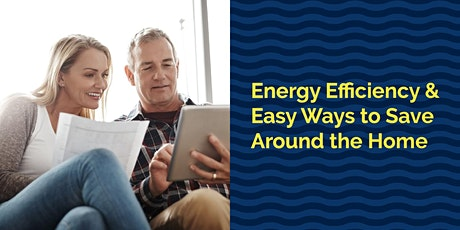 Energy Efficiency & Easy Ways to Save Around the Home tickets