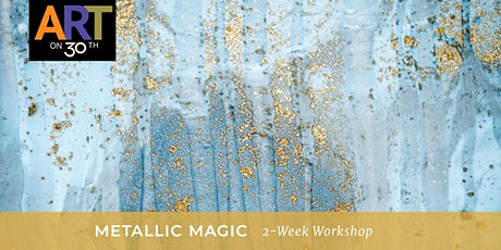 Metallic Magic 2-Week Workshop with Kristen Guest tickets
