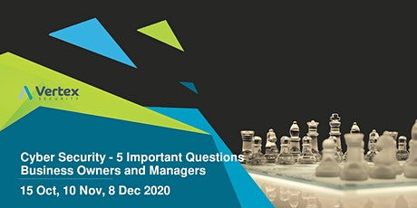 Cyber Security - 5 important questions for businesses tickets
