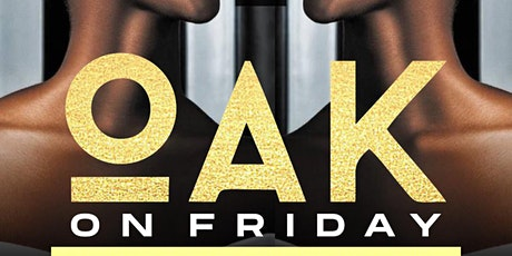 OAK ON FRIDAYS @ OAK ATL tickets