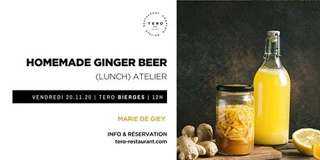 Atelier / HOMEMADE GINGER BEER tickets