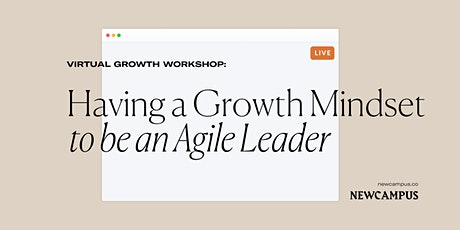 Growth Workshop | Having a Growth Mindset to be an Agile Leader tickets