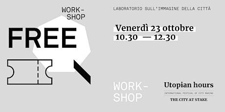 Utopian Hours / Workshop  #1 - Venerdì 23 ottobre (10.30-12.30) biglietti