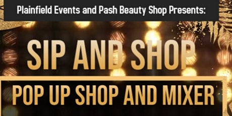 Sip And Shop: Pop Up Shop And Mixer tickets