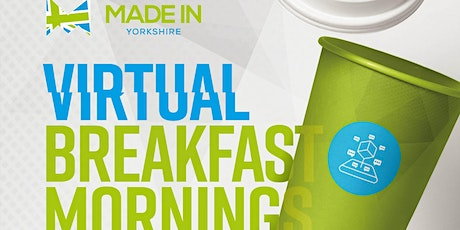 Made in Yorkshire Virtual Breakfast Networking Event with Rheintacho UK tickets