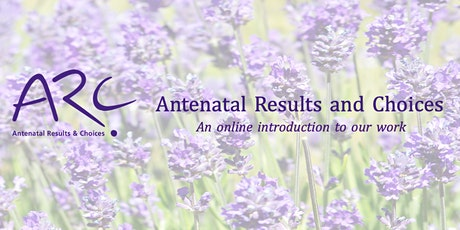 Introduction to Antenatal Results and Choices (ARC) tickets