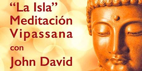 """""""La Isla"""".  Meditación Vipassana con John David entradas"""