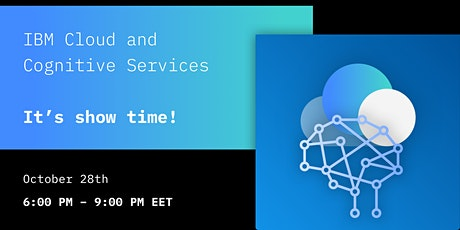 IBM Cloud and Cognitive Services – it's show time! tickets