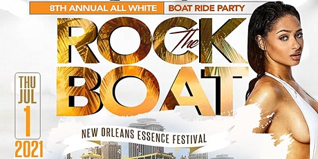 ROCK THE BOAT 2021 ALL WHITE BOAT RIDE PARTY | ESSENCE MUSIC FESTIVAL tickets