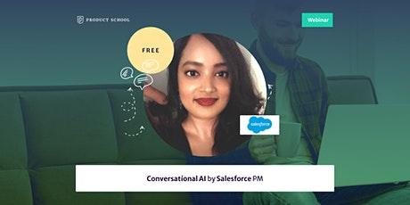 Webinar: Conversational AI by Salesforce PM tickets