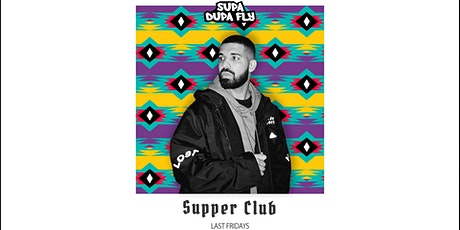 Supa Dupa Fly x Supper Club tickets
