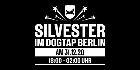 2021- YOU ARE MORE THAN WELCOME! Silvester im DogTap Berlin Tickets