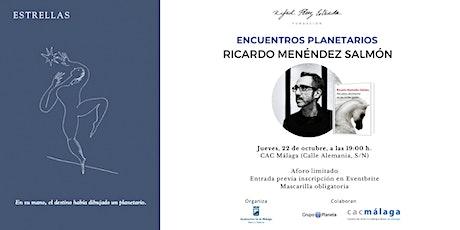 Encuentros planetarios - Ricardo Menéndez Salmón entradas