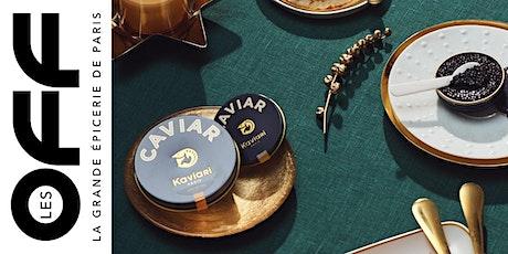 Les OFF : atelier autour du caviar x la Maison Kaviari billets